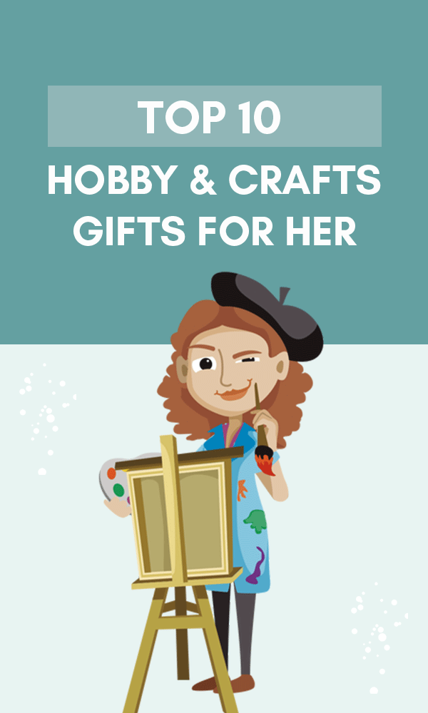 Title Infographic for our top 10 hobby & crafts gifts for her
