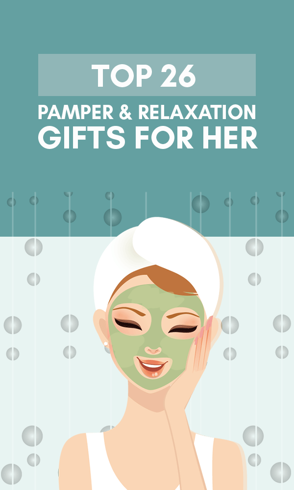 Title Infographic for our top 26 pamper & relaxation gifts for her