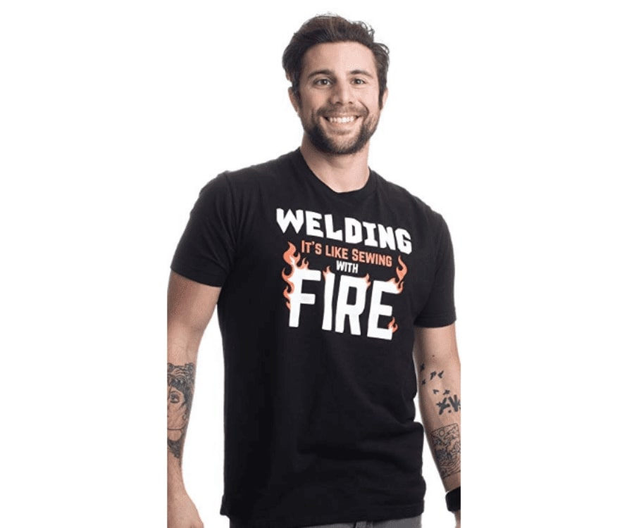 #17 gifts for welders: Funny Welder T-Shirt stating welding is like sewing with fire