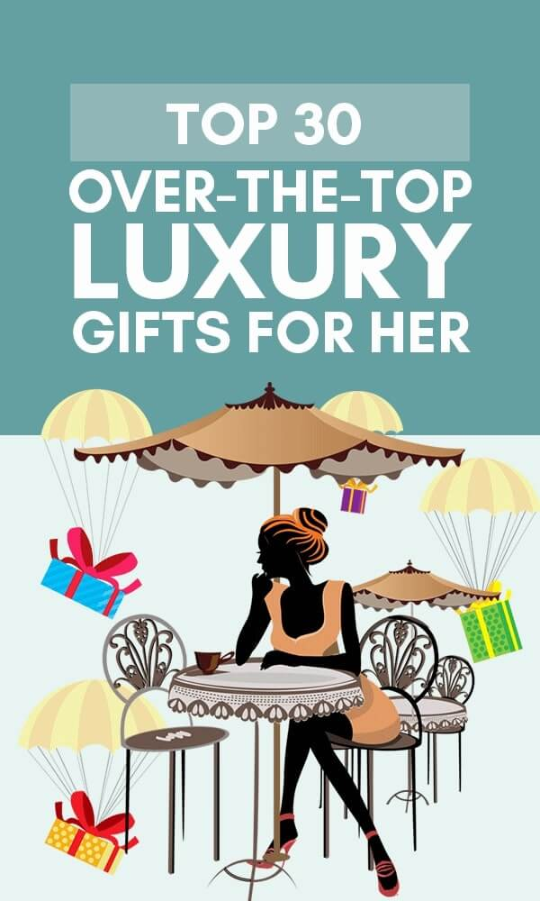 Title Infographic for our top 30+ over the top luxury gifts for her